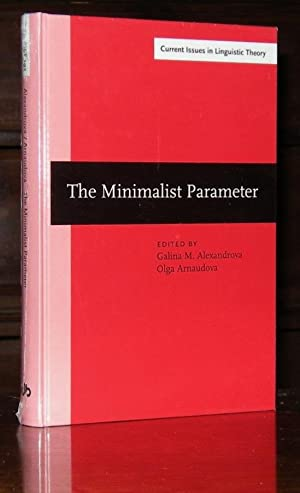 The Minimalist Parameter: Selected papers from the Open Linguistics Forum, Ottawa, 21-23 March 19...