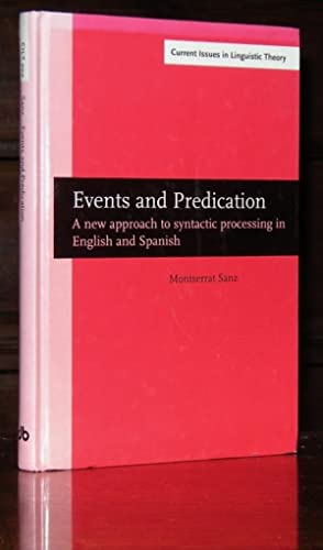 Events and Predication: A new approach to syntactic processing in English and Spanish (Current Is...