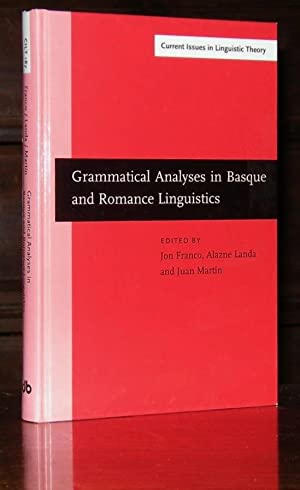 Grammatical Analyses in Basque and Romance Linguistics: Papers in honor of Mario Saltarelli (Curr...