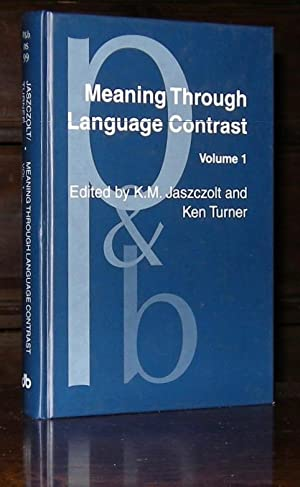 Meaning Through Language Contrast, Vol. 1 (Pragmatics & Beyond)