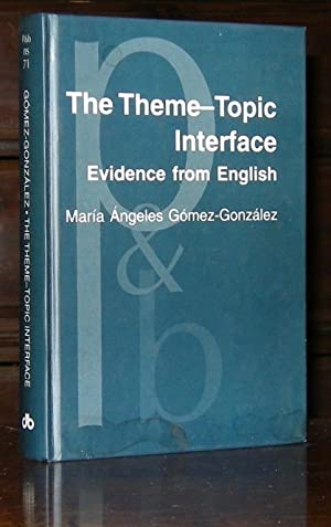 The Theme?Topic Interface: Evidence from English (Pragmatics & Beyond New Series)