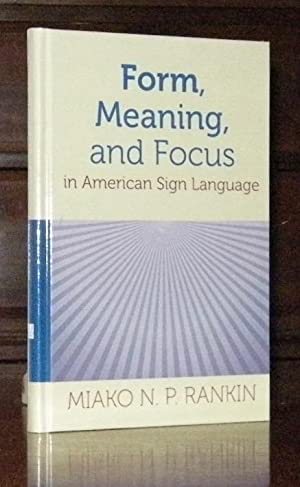 Form, Meaning, and Focus in American Sign Language (Gallaudet Sociolinguistics)