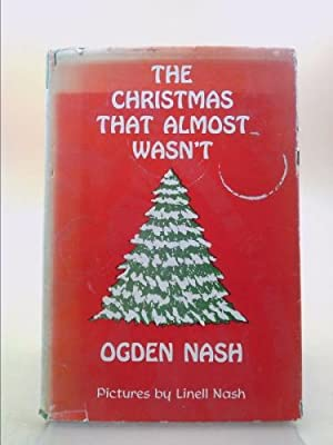 Christmas That Almost Wasn T.Ogden Nash The Christmas That Almost Wasn T Abebooks