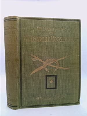 Life and Work of Theodore Roosevelt .etc.: Russell, Thomas H.