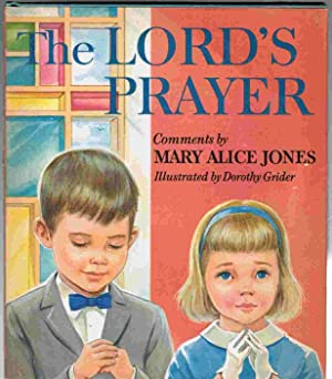The Lord's Prayer: Jones, Mary Alice (comments); Grider, Dorothy (illustrator)