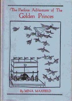 The Perilous Adventures of the Golden Princes: Maxfield, Mina
