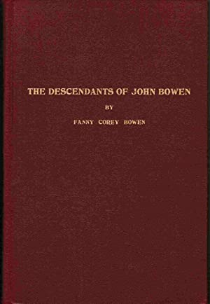 The Descendants of John Bowen: Bowen, Fanny Corey; Bowen, J. Whitney