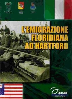 L'Emigrazione Floridiana ad Hartford: Latina, Guiseppe; Et. Al.