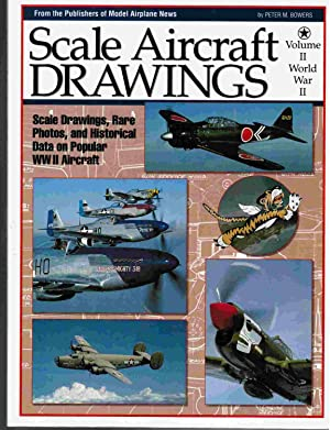 Scale Aircraft Drawings: World War II, Volumes: Bowers, Peter M.