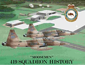 "Moosemen""; 419 Squadron History: Foulds, Glen; Capt. David J. Hisdal, (editor)."