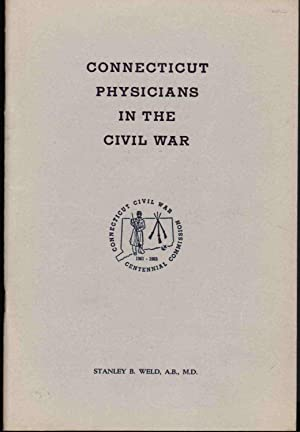 Connecticut Physicians in the Civil War: Weld, Stanley B.