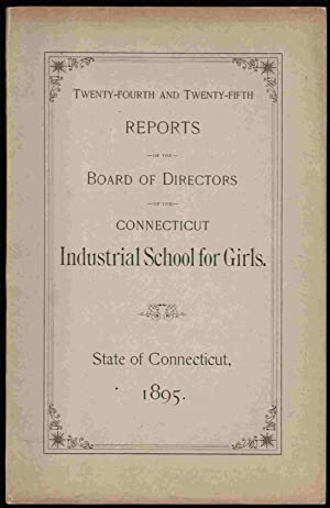 Twenty-fourth and Twenty-Fifth Reports of the Boards of Directors of the Connecticut Industrial ...