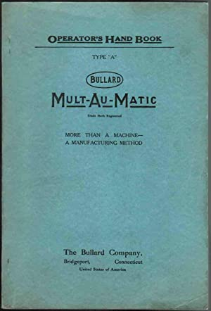 Bullard Mult-Au-Matic Operator's Hand Book - Type A. More Than a Machine - A Manufacturing ...