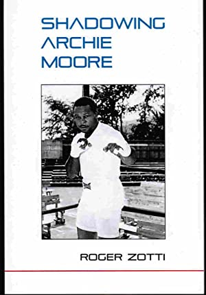 Shadowing Archie Moore: Zotti, Roger
