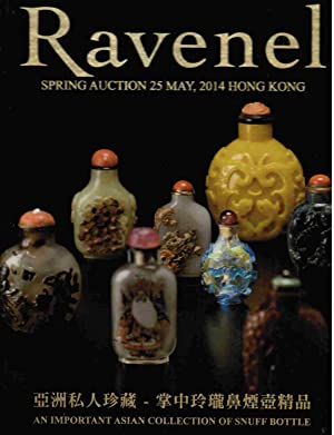 An Important Asian Collection of Snuff Bottle - Ravenel Spring Auction 25 May, 2014 Hong Kong: Chen...
