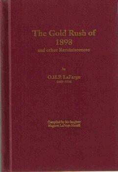 The Gold Rush of 1898 and Other: Lafarge, O.H.P. ;