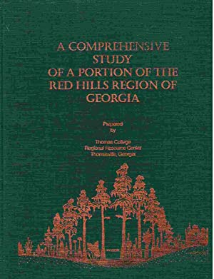 A Comprehensive Study of a Portion of the Red Hills Region of Georgia: Gatewood, Steve; and Kenneth...
