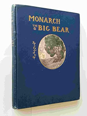 Monarch, The Big Bear of Tallac; With: Seton, Ernest Thompson