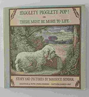 Higglety Pigglety Pop! Or, There Must Be: Sendak, Maurice