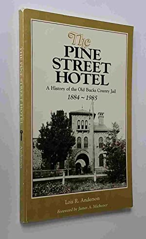 The Pine Street Hotel: A History of: Anderson, Lois R.;