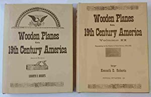 Wooden Planes in 19th Century America, Volumes: Roberts, Kenneth D.