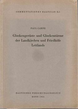 Glockengeruste und Glockenturme der Landkirchen und Friedhofe Lettlands: Campe, Paul