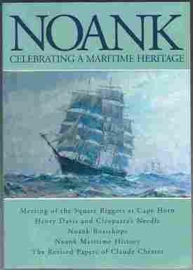 Noank, Celebrating a Maritime Heritage: Combining The Revised Papers of Claude Chester with ...