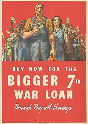 War Bond -Buy now for the bigger 7th war loan - Authentic Original 28
