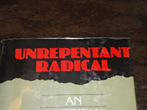 Unrepentant Radical: An American Activist's Account of Five Turbulent Decades