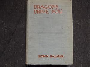 Dragons Drive You: Edwin Balmer