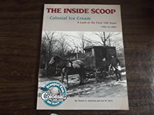 The Inside Scoop, Colonial Ice Cream; a look at the First 100 Years