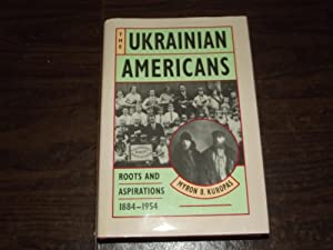 Ukrainian Americans: Roots and Aspirations 1884-1954
