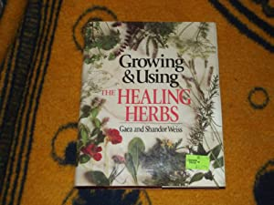 Growing and Using the Healing Herbs