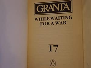 Granta No. 17, While Waiting for War
