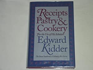 Receipts of Pastry & Cookery for the Use of His Scholars