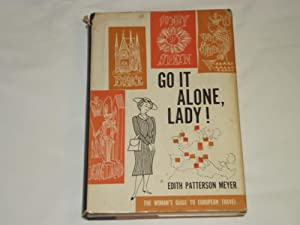 Go it Alone Lady! The Woman's Guide to European Travel