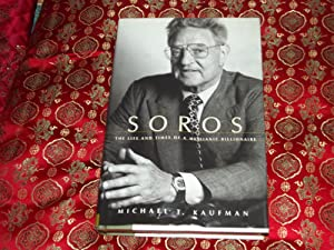 Soros, The Life and Times of a Messianic Billionaire