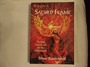To Light A Sacred Flame: Silver RavenWolf