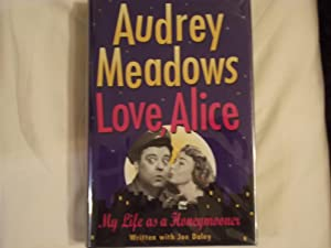 Love, Alice: My Life as a Honeymooner: Audrey Meadows with