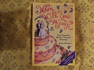 When Will You Marry?: Your Romantic Destiny Through Astrology
