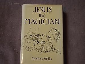 Jesus The Magician: Morton Smith