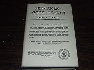 Permanent Good Health: Charles Gluck
