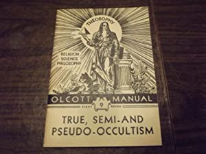 True, Semi- and Psuedo-Occultism, Olcott Manual #9: Annie Besant