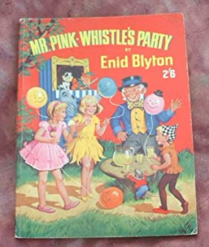 Mr. Pink-Whistle's Party: Blyton, Enid, Illustrated