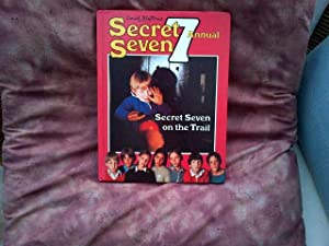 Enid Blyton's Secret Seven Annual - Secret Seven on the Trail