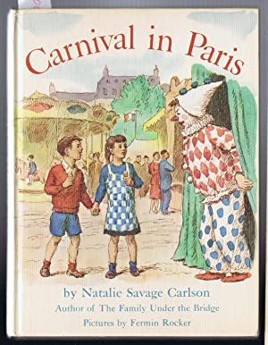 Carnival in Paris [Inscribed By the Author]: Carlson, Natalie Savage [ with Illustrations by Fermin...