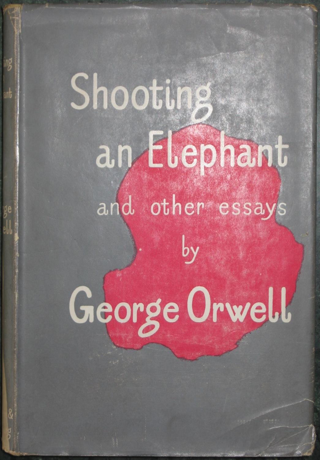 essays on george orwells shooting an elephant Sample paper on shooting an elephant essay identify, explain and contextualize the idea of shooting an elephant as presented in george orwell's narrative.