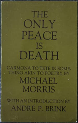 The Only Peace Is Death: Carmona To Tete In Something Akin To Poetry
