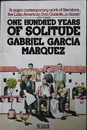 One Hundred Years Of Solitude: Gabriel Garcia Marquez;