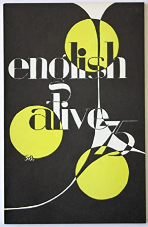 English Alive 1975: An Anthology For High Schools - A Selection Of The Best Writing Of The Year